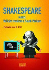Jana B. Wild: Shakespeare medzi Veľkým treskom a South Parkom