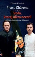 Ondrej Kalamár: Pivo u Chárona Voda, ktorej nikto neveril - Príbeh filmu o Jožovi Urbanovi