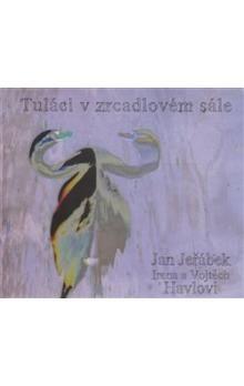 Jeřábek Jan, Irena a Vojtěch Havlovi: Tuláci v zrcadlovém sále - CD
