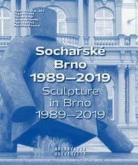 Zbyněk Fišer: Sochařské Brno 1989–2019 - Sculpture in Brno 1989–2019