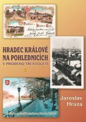 Jaroslav Hrůza: Hradec Králové na pohlednicích v průběhu tří století 2