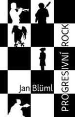 Jan Blüml: Progresivní rock - Světová a československá scéna ve vybraných reflexích