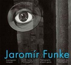 Vladimír Birgus: Jaromír Funke - Avantgardní fotograf - Avant-Garde Photographer / Photographe d`avant-garde / Fotograf der Avantgarde