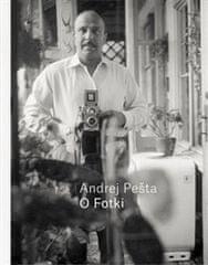 Kolektiv autorů: O Fotki Andrej Pešta