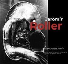 Jaromír Roller - Přesahy amatérské fotografie aneb jazz v rodinném albu