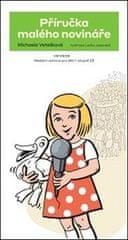 Příručka malého novináře - Mediální výchova pro děti 1. stupně základních škol