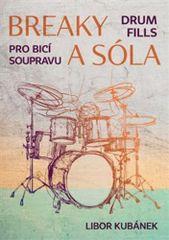 Libor Kubánek: Breaky a sóla - Pro bicí soupravu