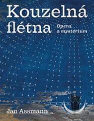 Jan Assmann: Kouzelná flétna - Opera a mystérium