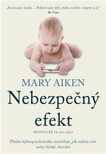 Mary Aiken: Nebezpečný efekt