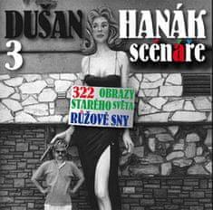 Dušan Hanák: 3 scénáře - 322, Obrazy starého světa, Růžové sny