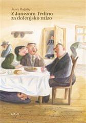 Janez Bogataj: Z Janezom Trdino za dolenjsko mizo, trda vezava