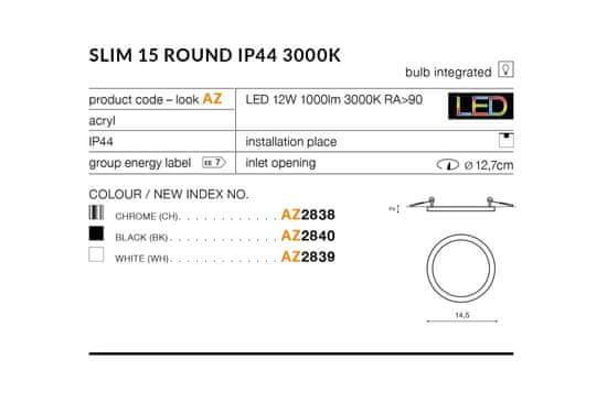 AZZARDO LED Mennyezeti süllyesztett spot lámpatest Slim 15 Round 3000 K AZ2838, 12 W, kerek, króm