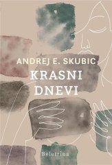 Andrej E. Skubic: Krasni dnevi, trda vezava