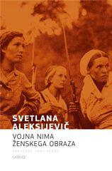 Svetlana Aleksijevič: Vojna nima ženskega obraza, broširana vezava