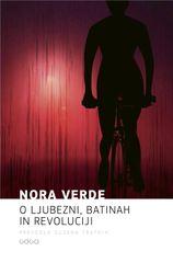 Nora Verde: O ljubezni, batinah in revoluciji, trda vezava