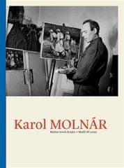 Pavel Šmidrkal: Karol Molnár - Malíř tří zemí / Maliar troch krajín