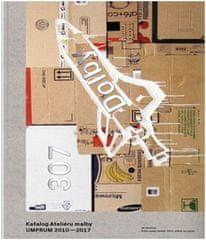 Eva Skopalová: Dolby 307 - Katalog Ateliéru malby UMPRUM 2010–2017