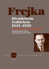 Pavel Bár: Divadelním ředitelem 1945-1950 - Jiří Frejka na Vinohradech