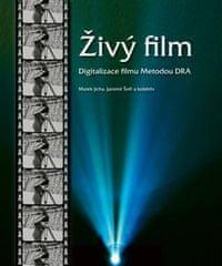 Marek Jícha: Živý film - Digitalizace filmu metodou DRA