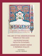 Haig Utidjan: Arménské knižní umění v průběhu staletí / The Art of The Armenian Book through the Ages - Ti, kdo pili z toků Ducha / They who imbibed the effusions of the Spirit