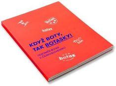 Kolektiv autorů: Když boty, tak botasky! - Fenomén Botas v Československu
