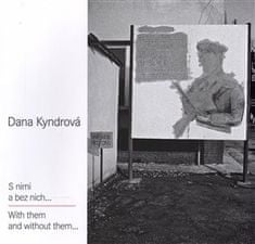 Dana Kyndrová: S nimi a bez nich...