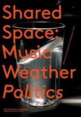 Branislava Kuburović: SharedSpace: Music, Weather, Politics