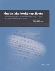 Miloš Hons: Hudba jako horký tep života