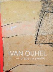 Petr Mach: Ivan Ouhel - práce na papíře