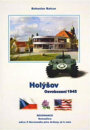 Bohuslav Balcar: Holýšov - Osvobození 1945
