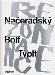 Petr Vaňous: Rezonance - Načeradský – Bolf – Typlt