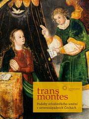 Aleš Mudra: Trans montes - Podoby středověkého umění v severozápadních Čechách