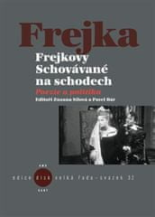 Pavel Bár: Frejkovy Schovávané na schodech - Poezie a politika
