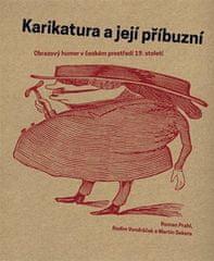 Roman Prahl: Karikatura a její příbuzní - Obrazový humor v českém prostředí 19. století