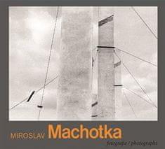 Antonín Dufek: Miroslav Machotka - Fotografie / Photographs
