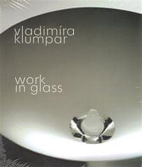 Vladimíra Klumpar: Vladimíra Klumpar - Work in Glass