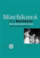 Eva Machková: Mezi skutečností a snem - Kapitoly z poetiky pohádkové hry