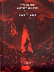 René Daumal: Vždycky ses mýlil - 1926 / 1930