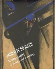 Jaroslav Rössler: Jaroslav Rössler - Kresby a malby/Drawings and Paintings