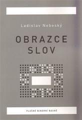 Ladislav Nebeský: Obrazce slov - Plošné binární básně