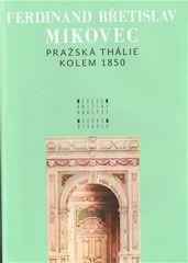 F.B. Mikovec: Pražská Thálie kolem 1850