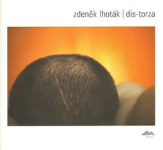 Zdeněk Lhoták: DIS-TORZA