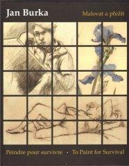 Jan Burka: Malovat a přežít