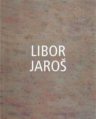 Libor Jaroš: Libor Jaroš