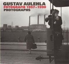Gustav Aulehla: Gustav Aulehla. Fotografie 1957-1990