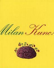 Milan Kunc - Obrazy 1973 - 2006