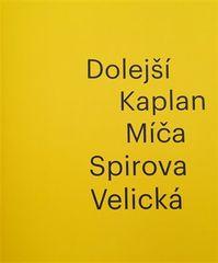 Iva Mladičová: Dolejší Kaplan Míča Spirova Velická