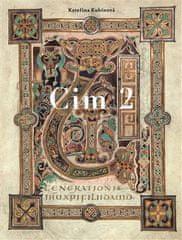 Kateřina Kubínová: Cim 2 - Rukopis mezi zeměmi a staletími středověké Evropy