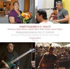 Zuzana Jurková: Romští hudebníci v 21. století / Romani Musicians in the 21st Century - Rozhovory sOlgouFečovou,JosefemFečem,PavlemDirdouaJanem Duždou