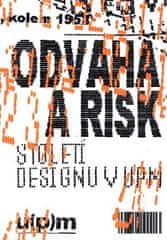 Iva Knobloch: Odvaha a risk. Století designu v UPM